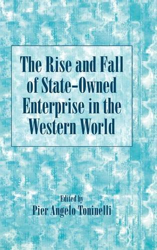 9780521780810: The Rise and Fall of State-Owned Enterprise in the Western World (Comparative Perspectives in Business History)