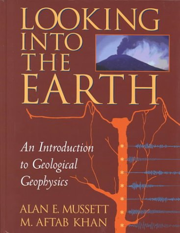 9780521780858: Looking into the Earth: An Introduction to Geological Geophysics