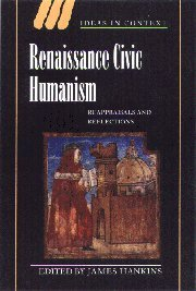 9780521780902: Renaissance Civic Humanism: Reappraisals and Reflections (Ideas in Context)