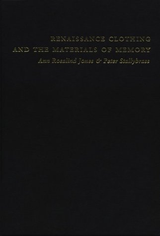 9780521781022: Renaissance Clothing and the Materials of Memory (Cambridge Studies in Renaissance Literature and Culture)
