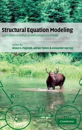 Structural Equation Modeling: Applications in Ecological and: Editor-Bruce H. Pugesek;