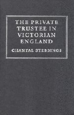 9780521781855: The Private Trustee in Victorian England (Cambridge Studies in English Legal History)