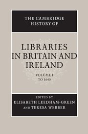 The Cambridge History of Libraries in Britain and Ireland: Volume 1, to 1640 (Hardcover): E S ...