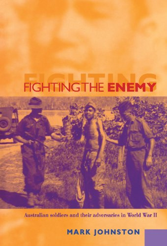 9780521782227: Fighting the Enemy: Australian Soldiers and their Adversaries in World War II