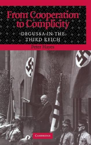 9780521782272: From Cooperation to Complicity: Degussa in the Third Reich