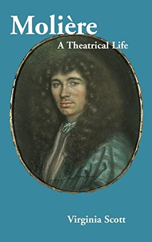 9780521782814: Molière: A Theatrical Life