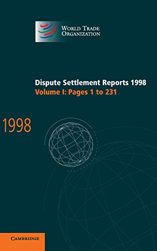Dispute Settlement Reports 1998: Volume 1 Pages 1-231: Edited by World Trade Organization