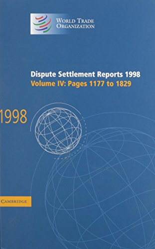 9780521783293: Dispute Settlement Reports 1998: Volume 4, Pages 1177-1829: Pages 1177-1829 Vol 4 (World Trade Organization Dispute Settlement Reports)