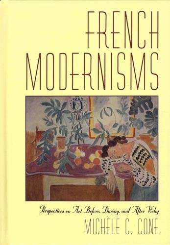 9780521783507: French Modernisms: Perspectives on Art Before, During, and After Vichy