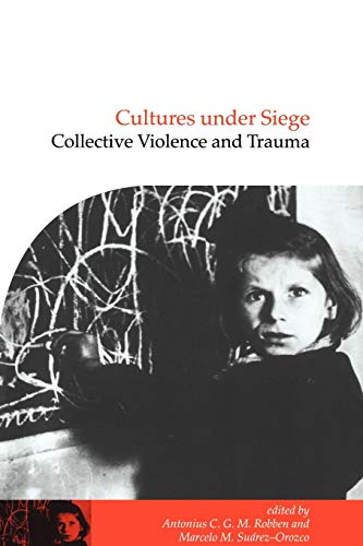 9780521784351: Cultures under Siege: Collective Violence and Trauma (Publications of the Society for Psychological Anthropology)