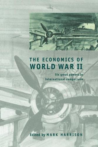 9780521785037: The Economics of World War II: Six Great Powers in International Comparison
