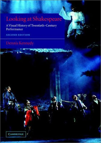 9780521785488: Looking at Shakespeare: A Visual History of Twentieth-Century Performance