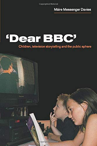 9780521785600: 'Dear Bbc': Children, Television Storytelling and the Public Sphere
