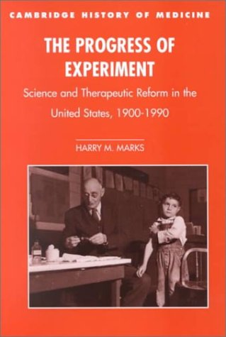 9780521785617: The Progress of Experiment: Science and Therapeutic Reform in the United States, 1900-1990 (Cambridge Studies in the History of Medicine)