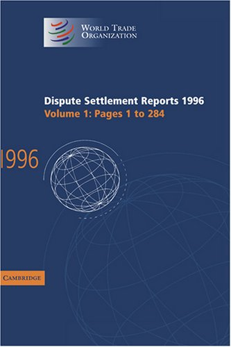 9780521785815: Dispute Settlement Reports Complete Set: Dispute Settlement Reports 1996: Volume 1 (World Trade Organization Dispute Settlement Reports)
