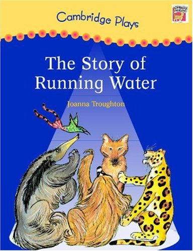 9780521785839: Cambridge Plays: The Story of Running Water: Becoming a Reader (Cambridge Reading)
