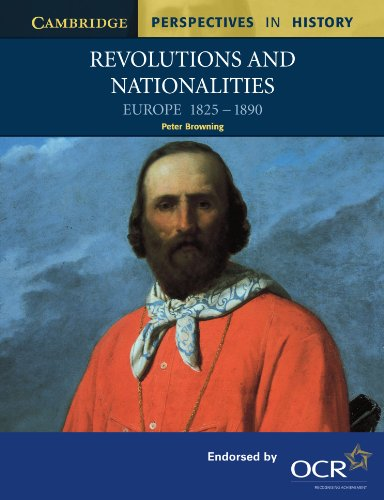 Revolutions and Nationalities: Europe 1825-1890 (Cambridge Perspectives in History) (052178607X) by Browning, Peter