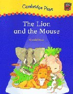 9780521786164: Cambridge Plays: The Lion and the Mouse (Cambridge Reading)