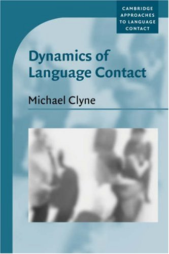 Dynamics of Language Contact: English and Immigrant Languages: Clyne, Michael