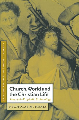 9780521786508: Church, World and the Christian Life Paperback: Practical-Prophetic Ecclesiology (Cambridge Studies in Christian Doctrine)