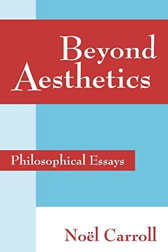 9780521786560: Beyond Aesthetics: Philosophical Essays