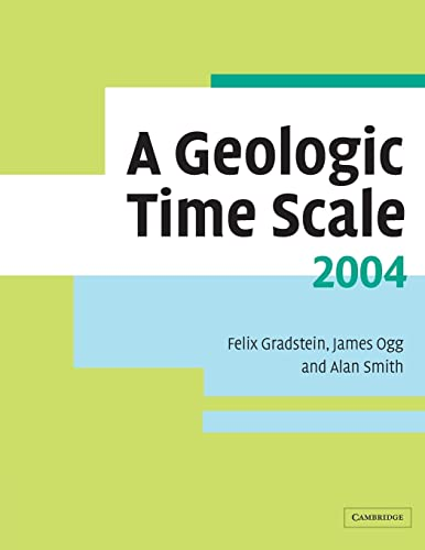 9780521786737: A Geologic Time Scale 2004