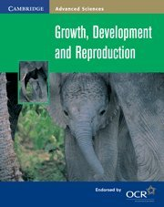 Growth, Development And Reproduction (Cambridge Advanced Sciences)