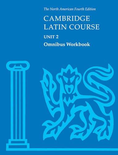 9780521787413: Cambridge Latin Course Unit 2 Omnibus Workbook North American edition (North American Cambridge Latin Course)