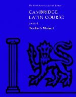 Cambridge Latin Course Unit 4 Teacher's Manual North American Edition: North American ...