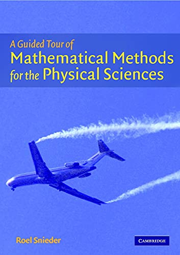 9780521787512: A Guided Tour of Mathematical Methods: For the Physical Sciences