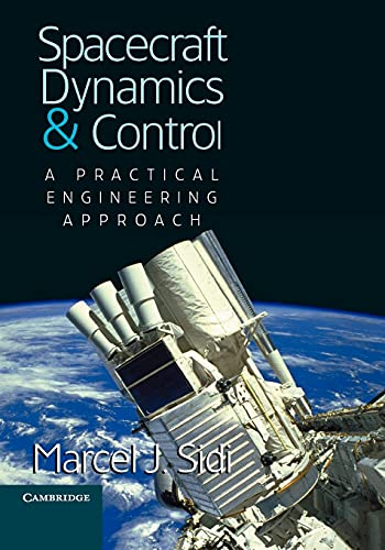 9780521787802: Spacecraft Dynamics and Control: A Practical Engineering Approach (Cambridge Aerospace Series)