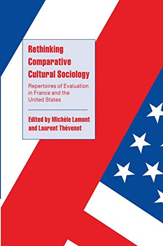 9780521787949: Rethinking Comparative Cultural Sociology: Repertoires of Evaluation in France and the United States (Cambridge Cultural Social Studies)
