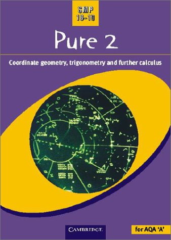 9780521787987: Pure 2: Co-ordinate Geometry, Trigonometry and Further Calculus (School Mathematics Project 16-19)