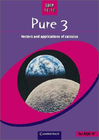 9780521787994: SMP 16-19 Pure 3: Vectors and Applications of Calculus (School Mathematics Project 16-19)
