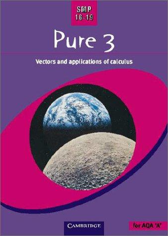 9780521787994: SMP 16-19 Pure 3: Vectors and Applications of Calculus (School Mathematics Project 16-19)