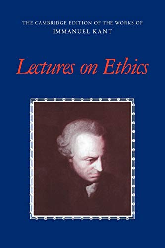 Lectures on Ethics: Immanuel Kant, Peter Heath, J. B. Schneewind, Paul Guyer
