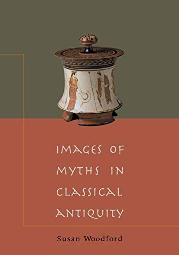 9780521788090: Images of Myths in Classical Antiquity