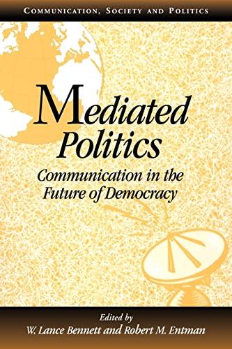 9780521789769: Mediated Politics: Communication in the Future of Democracy (Communication, Society and Politics)