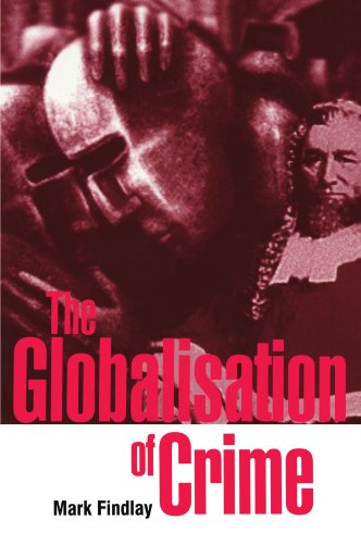 9780521789837: The Globalisation of Crime: Understanding Transitional Relationships in Context