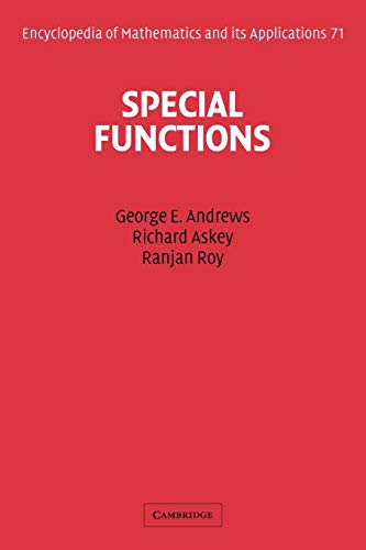Special Functions (Encyclopedia of Mathematics and its Applications) (0521789885) by George E. Andrews; Richard Askey; Ranjan Roy