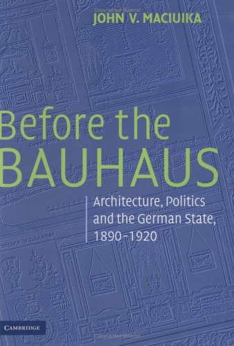 9780521790048: Before the Bauhaus: Architecture, Politics, and the German State, 1890-1920 (Modern Architecture and Cultural Identity)
