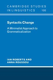 9780521790567: Syntactic Change Hardback: A Minimalist Approach to Grammaticalization (Cambridge Studies in Linguistics)