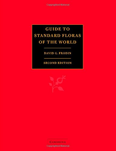Guide to Standard Floras of the World: An Annotated, Geographically Arranged Systematic ...