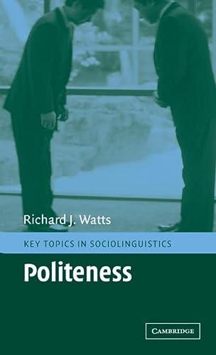 9780521790857: Politeness Hardback (Key Topics in Sociolinguistics)