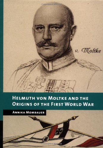 9780521791014: Helmuth von Moltke and the Origins of the First World War (New Studies in European History)