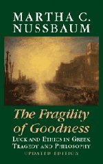9780521791267: The Fragility of Goodness: Luck and Ethics in Greek Tragedy and Philosophy
