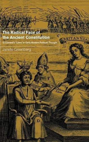 The Radical Face of the Ancient Constitution: St Edward's 'Laws' in Early Modern ...