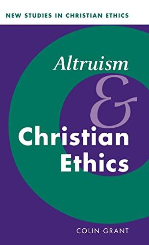 Altruism & Christism Ethics.: Colin Grant