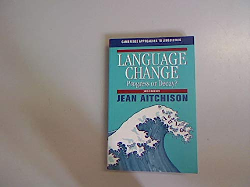 9780521791557: Language Change: Progress or Decay? (Cambridge Approaches to Linguistics)