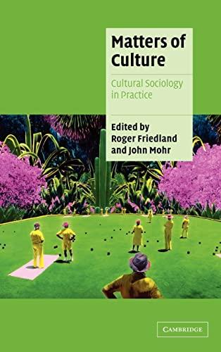 9780521791625: Matters of Culture: Cultural Sociology in Practice (Cambridge Cultural Social Studies)